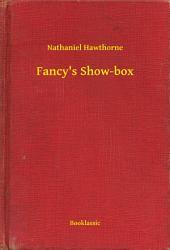 Fancy's Show-box