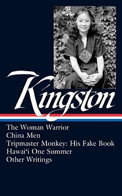 Maxine Hong Kingston  The Woman Warrior  China Men  Tripmaster Monkey  Other Writings  Loa  355  PDF