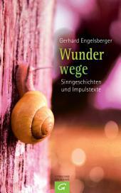 Wunderwege: Sinngeschichten und Impulstexte