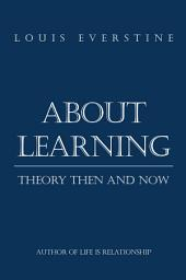 About Learning: Theory Then and Now