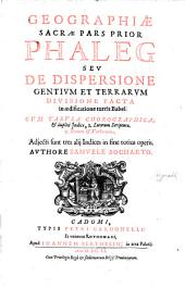 Geographia Sacra: Phaleg Seu De Dispersione Gentium Et Terrarum Divisione Facta in aedificatione turris Babel, Volume 1