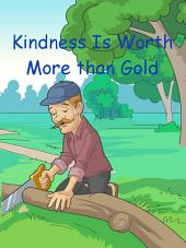 Kindness Is Worth More Than Gold