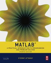 Matlab: A Practical Introduction to Programming and Problem Solving, Edition 4