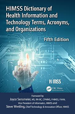 HIMSS Dictionary of Health Information and Technology Terms  Acronyms and Organizations PDF