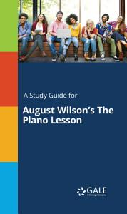 A Study Guide for August Wilson s The Piano Lesson