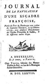 aJournal de la navigation d'une escadre française partie du port de Dunkerque aux ordres du capitaine Thurot, le 15 octobre 1759, avec plusieurs détachements des Gardes Françaises et suisses et de différents autres corps. (Par le mis de Bragelongne.)