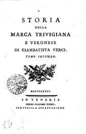 Storia Della Marca Trivigiana e Veronese: Tomo Secondo, Volume 2