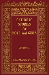 Catholic Stories for Boys and Girls: Volume 2: Volume 2