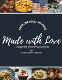 Made With Love : A Collection of Our Family Favorites