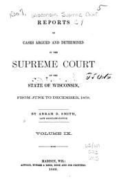 Reports of Cases Argued and Determined in the Supreme Court of the State of Wisconsin: Volume 9