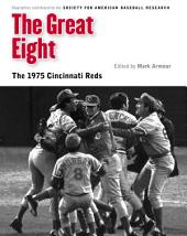 The Great Eight: The 1975 Cincinnati Reds