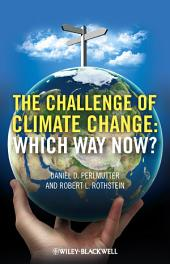The Challenge of Climate Change: Which Way Now