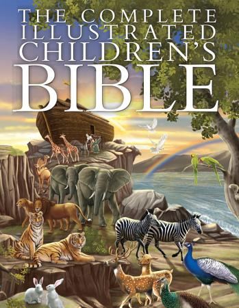 The Complete Illustrated Children s Bible PDF