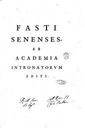 Fasti Senenses, ab Academia Intronatorum editi
