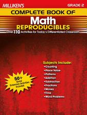 Milliken's Complete Book of Math Reproducibles - Grade 2: Over 110 Activities for Today's Differentiated Classroom