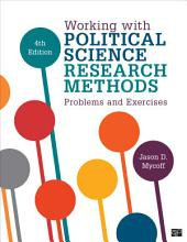 Working with Political Science Research Methods: Problems and Exercises, Edition 4