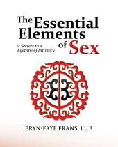 The Essential Elements of Sex: 9 Secrets to a Lifetime of Intimacy