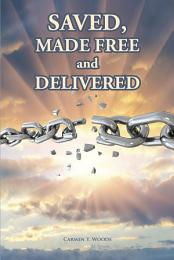 Saved, Made Free and Delivered