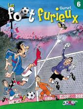 Les foot furieux: Volume6