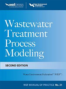 Wastewater Treatment Process Modeling  Second Edition  MOP31  PDF