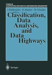 Classification, Data Analysis, and Data Highways: Proceedings of the 21st Annual Conference of the Gesellschaft für Klassifikation e.V., University of Potsdam, March 12–14, 1997