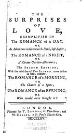 The Surprises of Love, Exemplified in the Romance of a Day, Or An Adventure in Greenwich-Park, Ast Easter: The Romance of a Night, Or A Covent-Garden-adventure