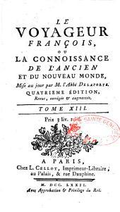 Le voyageur françois, ou La connoissance de l'ancien et du nouveau monde: Volume25