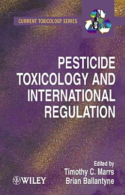 Pesticide Toxicology and International Regulation