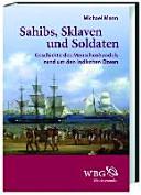 Sahibs  Sklaven und Soldaten PDF