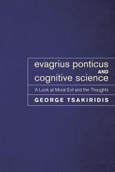 Evagrius Ponticus And Cognitive Science Book PDF
