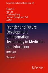Frontier and Future Development of Information Technology in Medicine and Education: ITME 2013