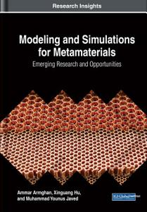 Modeling and Simulations for Metamaterials  Emerging Research and Opportunities PDF