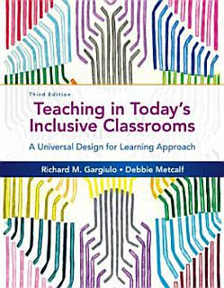 Teaching in Today  s Inclusive Classrooms  A Universal Design for Learning Approach Book