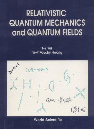Relativistic Quantum Mechanics and Quantum Fields PDF