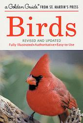 Birds: A Fully Illustrated, Authoritative and Easy-to-Use Guide
