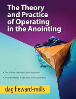 The Theory and Practice of Operating in The Anointing