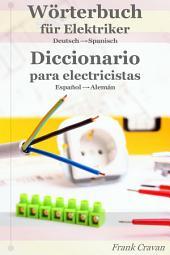 Wörterbuch für Elektriker - Diccionario para electricistas: Deutsch-Spanisch - Español-Alemán