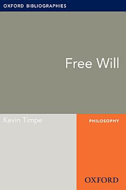 Free Will  Oxford Bibliographies Online Research Guide PDF