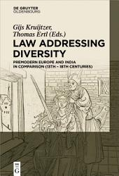 Law Addressing Diversity: Premodern Europe and India in Comparison (13th-18th Centuries)