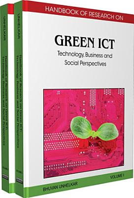 Handbook of Research on Green ICT  Technology  Business and Social Perspectives