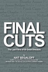Final Cuts The Last Films Of 50 Great Directors Book PDF