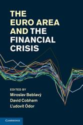 The Euro Area And The Financial Crisis Book PDF
