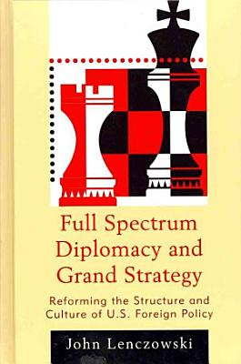 Full Spectrum Diplomacy and Grand Strategy PDF