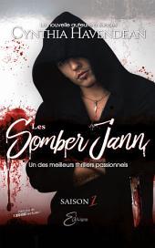 Les Somber Jann: Saison 1