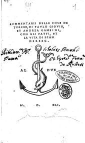 Commentarii delle cose de Turchi, di Paulo Giouio, et Andrea Gambini, con gli fatti, et la vita di Scanderbeg