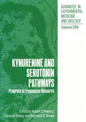 Kynurenine and Serotonin Pathways: Progress in Tryptophan Research