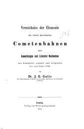 Verzeichniss der elemente der bisher berechneten comete bahnen nebst Anmerkungen und literatur-nachweisen