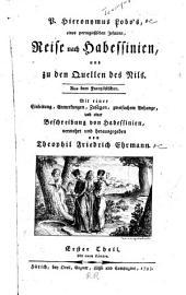 P. Hieronymus Lobo's, eines portugiesischen Jesuiten, Reise nach Habessinien, und zu den Quellen des Nils: Band 1