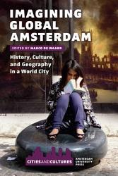 Imagining Global Amsterdam Book PDF