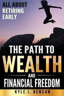 The Path to Wealth and Financial Freedom